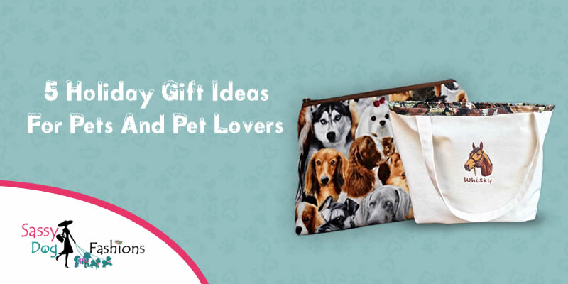 5 Holiday Gift Ideas For Pets and Pet Lovers!